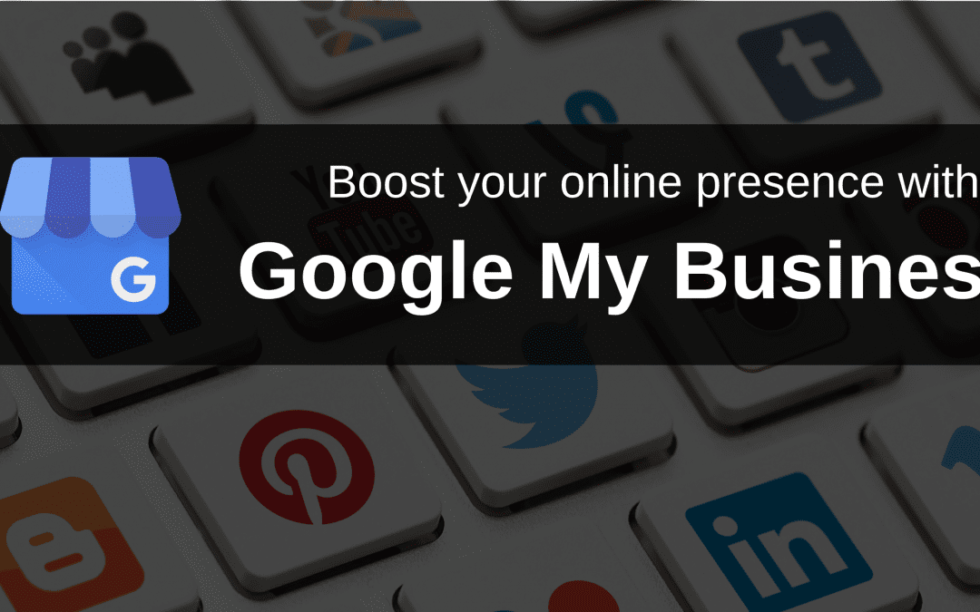 Boost your business with Google My Business