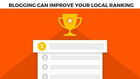 Blogging helps to improve your local SEO, Know how?