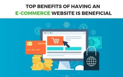Top Benefits of having an e-commerce website