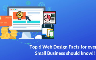 Top 6 Web Design Facts for every Small Business should know!!