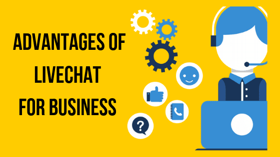 Top Advantages of having a live chat