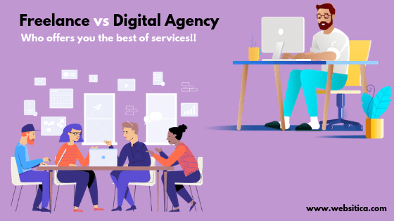 Freelance vs Digital Agency, Who offers you the best of services?