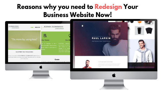 Reasons why you need to Redesign Your Business Website Now!