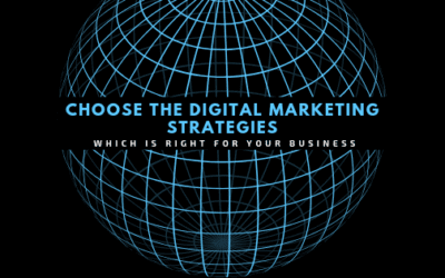 Choose the Digital marketing Strategies which is right for your business!