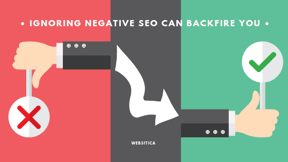 Do you know? Ignoring Negative SEO can backfire you!