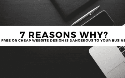 7 reasons why? a Free Or Cheap Website Design is dangerous to your business
