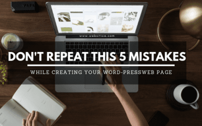 Don't repeat this 5 WordPress mistakes while creating Website