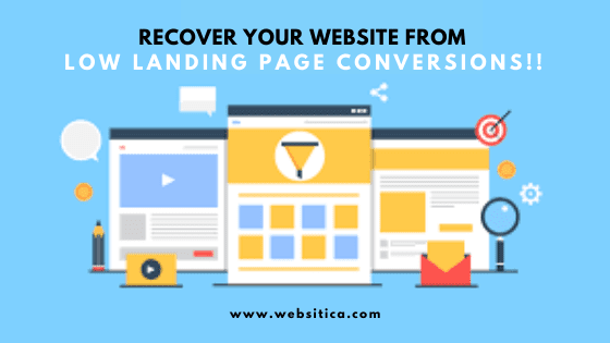 Recover your website from Low Landing Page Conversions