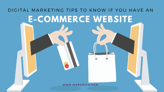 Digital Marketing Tips to know if you have an E-commerce Website