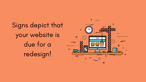 Signs depict that your website is due for a redesign!
